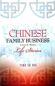 Chinese Family Business in Sarawak, Malaysia: Life Stories - Ting Su Hie