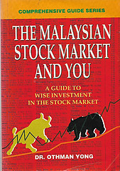 The Malaysian Stock Market and You: A Guide to Wise Investment in the Stock Market - Othman Yong