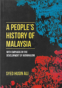 A People's History of Malaysia, with Emphasis on the Development of Nationalism - Syed Husin Ali