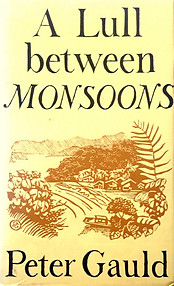 A Lull Between Monsoons: An Experience of Malaysia - Peter Gauld