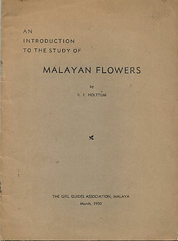 An Introduction to the Study of Malayan Flowers -RE Holttum