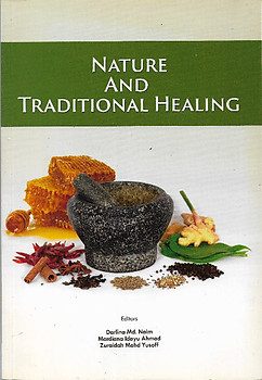 Nature and Traditional Healing - Darlina Md Naim & Others (Eds)