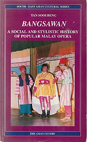 Bangsawan A Social and Stylistic History of Popular Malay Opera - Tan Sooi Beng