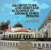 Architecture and Heritage Buildings in George Town Penang - Ahmad Sanusi Hassan & Shaiful Rizal Che Yahya