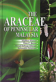 The Araceae of Peninsular Malaysia - Mahhor Mansor & Others
