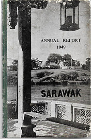 Annual Report on Sarawak for the Year 1949 - Crown Colony of Sarawak