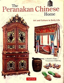 The Peranakan Chinese Home: Art & Culture in Daily Life - Ronald G. Knapp