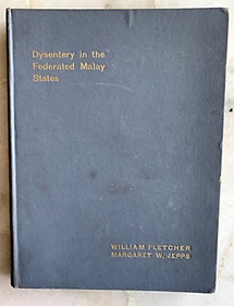 Dysentery in the Federated Malay States - William Fletcher & Margaret W Jepps