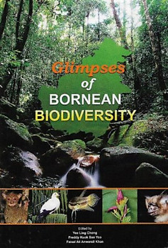 Glimpses of Bornean Biodiversity - Yee Ling Chong & Others (eds)