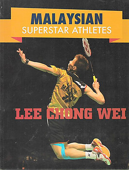 Malaysian Superstar Athletes: Lee Chong Wei - Judy Hasday