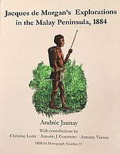 Jacques de Morgan's Explorations in the Malay Peninsula, 1884 - Andr�e Vaunay