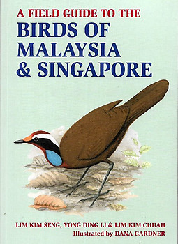 A Field Guide to The Birds of Malaysia & Singapore - Lim Kim Seng & Others