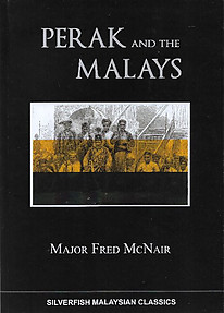 Perak and the Malays - Fred McNair