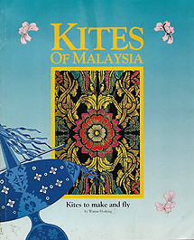 Kites of Malaysia: Kites to Make and Fly - Wayne Hosking