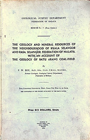 The Geology and Mineral Resources of Kuala Selangor and Rasa Selangor Federation of Malaya with an Account of The Geology of Batu Arang Coal-Field - FW Roe