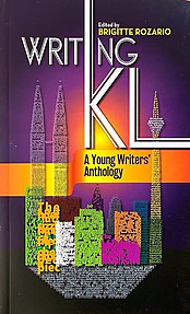 Writing KL: A Young Writers' Anthology - Brigette Rozario (ed)