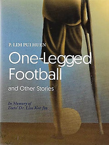 One-Legged Football and Other Stories - P Lim Pui Huen