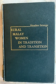 Rural Malay Women in Tradition and Transition - Heather Strange