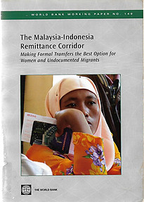 The Malaysia-Indonesia Remittance Corridor: Making Formal Transfers the Best Option for Women and Undocumented Migrants - World Bank