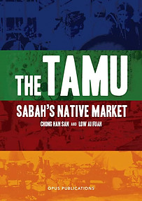 The Tamu: Sabah's Native Market - Chong Han San & Low Ai Fuah