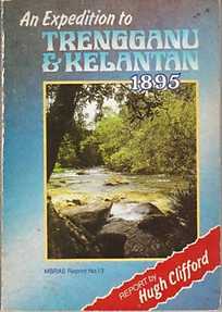 Expedition to Trengganu and Kelantan - Hugh Clifford