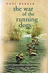 The War of the Running Dogs: The Malayan Emergency 1948-1960 - Noel Barber