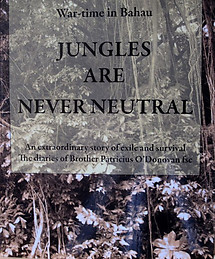 Jungles Are Never Neutral -  Br. Patricius O' Donovan