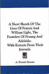 A Short Sketch of the Lives of Francis and William Light - Francis A. Steuart