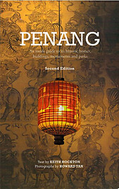 Penang: An Inside Guide to its Historic Homes, Buildings, Monuments and Parks - Keith Hockton & Howard Tan