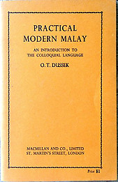 Practical Modern Malay: An Introduction to the Colloquial Language - OT Dussek