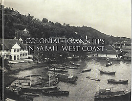 Colonial Townships in Sabah: West Coast - Richard Nelson Sokial
