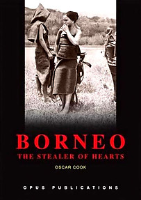 Borneo - the Stealer of Hearts - Oscar Cook