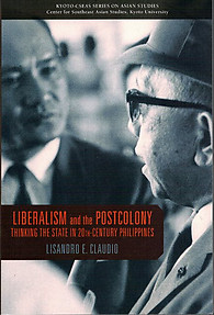 Liberalism and the Postcolony: Thinking the State in 20th Century Philippines - Lisando E. Claudio
