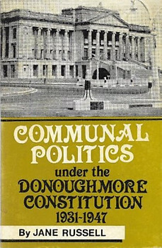 Communal Politics under the Donoughmore Constitution, 1931-1947 - Jane Russell