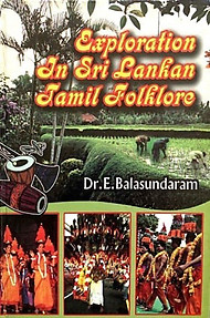 Exploration in Sri Lankan Tamil Folklore - E Balasundaram