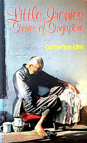 Little Ironies: Stories of Singapore - Catherine Lim