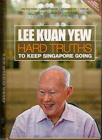 Lee Kuan Yew: Hard Truths To Keep Singapore Going - Han Fook Kwang & Others