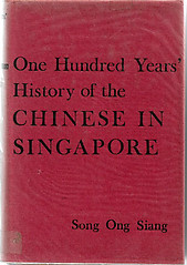 One Hundred Years' History of the Chinese in Singapore - Song Ong Siang