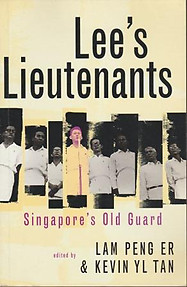 Lee's Lieutenants Singapore Old Guard - Lam Peng Er & Kelvin YL Tan (eds)