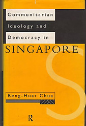 Communitarian Ideology and Democracy in Singapore - Beng-Huat Chua