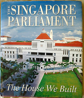 The Singapore Parliament: The House We Built - Sumiko Tan
