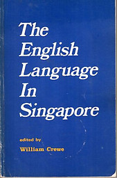 The English Language in Singapore - William Crewe (ed)