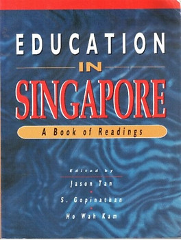 Education In Singapore, A Book of Readings - Jason Tan, S Gopinathan & Ho Wah Kam  (eds)