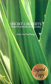 Short Circuits:Through the Catchments of Faith and Writing - Annie Lee Tzu Pheng