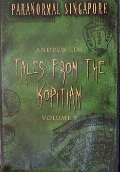Paranormal Singapore: Tales from the Kopitiam Vol 3