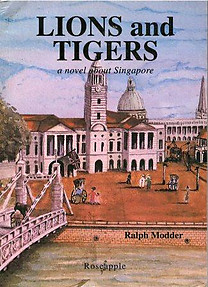 Lions and Tigers: A Novel About Singapore - Ralph P Modder