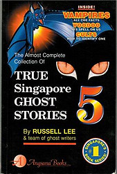 True Singapore Ghost Stories Book 5 - Russell Lee