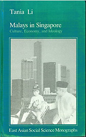 Malays in Singapore: Culture, Economy, and Ideology - Tania Li