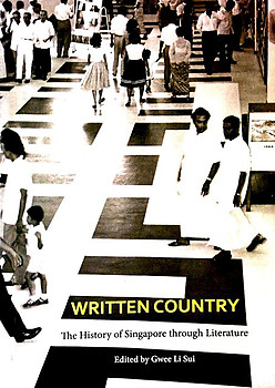 Written Country: The History of Singapore through Literature - Gwee Li Sui