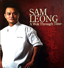 A Wok Through Time - Sam Leong